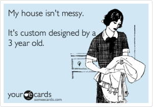 My house isn't messy.